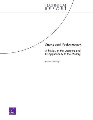 Stress and Performance: A Review of the Literature and Its Applicability to the Military (Paperback)