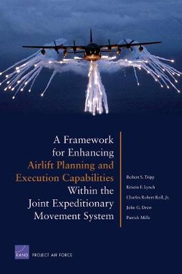 A Framework for Enhancing Airlift Planning and Execution Capabilities within the Joint Expeditionary Movement System (Paperback)