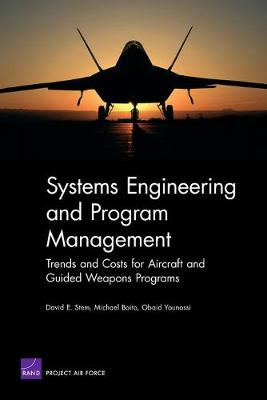 Systems Engineering and Program Management: Trends and Costs for Aircraft and Guided Weapons Programs (Paperback)