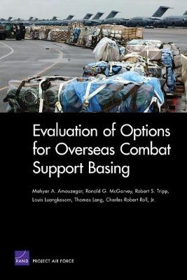 Evaluation of Options for Overseas Combat Support Basing (Paperback)