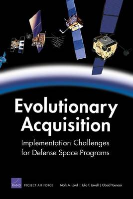 Evolutionary Acquisition: Implementation Challenges for Defense Space Programs (Paperback)