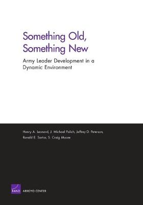 Something Old, Something New: Army Leader Development in a Dynamic Environment (Paperback)