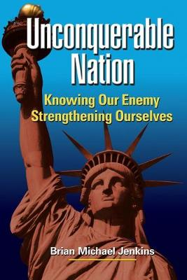 Unconquerable Nation: Knowing Our Enemy, Strengthening Ourselves (Paperback)