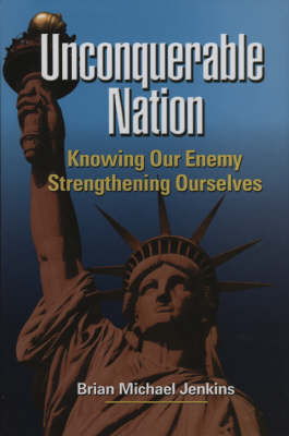 Unconquerable Nation: Knowing Our Enemy, Strengthening Ourselves (Hardback)