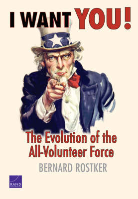 I Want You!: The Evolution of the All-volunteer Force (Hardback)