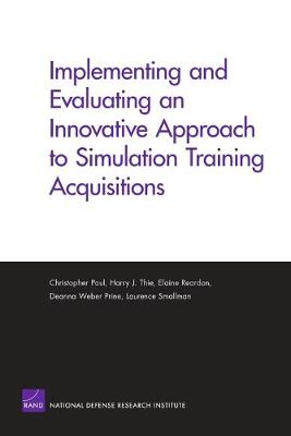 Implementing and Evaluating an Innovative Approach to Simulation Training Acquisitions (Paperback)