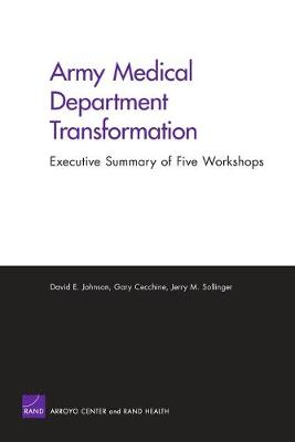 Army Medical Department Transformation: a Summary of Five Workshops (Paperback)