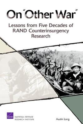 On Other War: Lessons from Five Decades of RAND Counterinsurgency Research (Paperback)