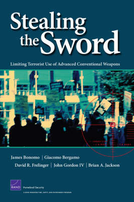 Stealing the Sword: Limiting Terrorist Use of Advanced Conventional Weapons (Paperback)