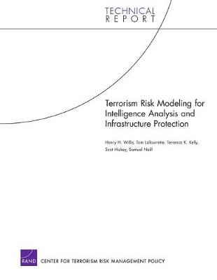Terrorism Risk Modeling for Intelligence Analysis and Infrastructure Protection (Paperback)
