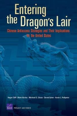 Entering the Dragon's Lair: Chinese Antiaccess Strategies and Their Implications for the United States (Paperback)