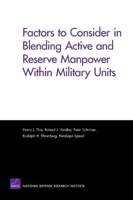 Factors to Consider in Blending Active and Reserve Manpower Within Military Units (Paperback)