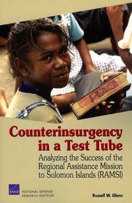 Counterinsurgency in a Test Tube: Analyzing the Success of the Regional Assistance Mission to Solomon Islands (RAMSI) (Paperback)