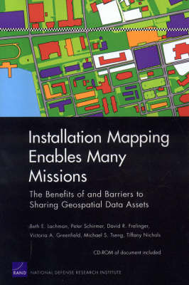 Installation Mapping Enables Many Missions: the Benefits of and Barriers to Sharing Geospatial Data Assets (Paperback)