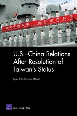 U.S.-China Relations After Resolution of Taiwan's Status (Paperback)