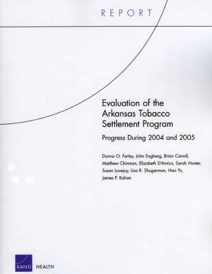 Evaluation of the Arkansas Tobacco Settlement Program: Progress During 2004 and 2005 (Paperback)