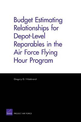 Budget Estimating Relationships for Depot-level Reparables in the Air Force Flying Hour Program (Paperback)