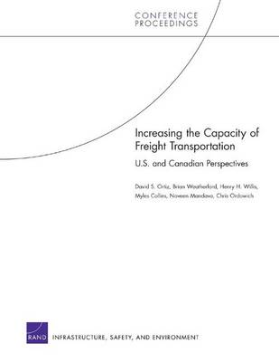Increasing the Capacity of Freight Transportation: U.S. and Canadian Perspectives (Paperback)