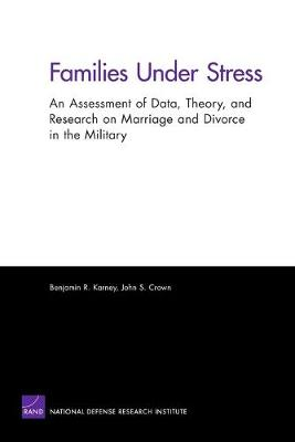 Families Under Stress: An Assessment of Data, Theory, and Research on Marriage and Divorce in the Military (Paperback)
