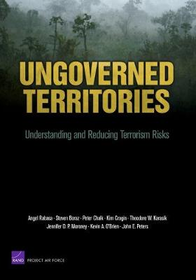 Ungoverned Territories: Understanding and Reducing Terrorism Risks (Paperback)