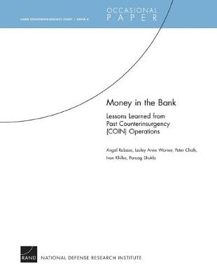 Money in the Bank: Lessons Learned from Past Counterinsurgency (COIN) Operations (Paperback)