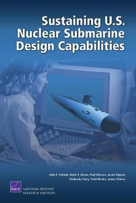 Sustaining U.S. Nuclear Submarine Design Capabilities (Paperback)