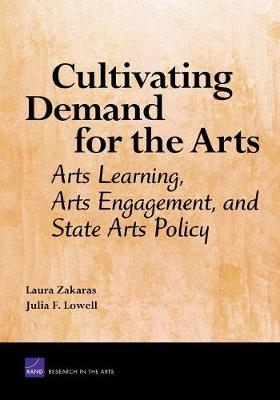 Cultivating Demand for the Arts: Arts Learning, Arts Engagement, and State Arts Policy (Paperback)