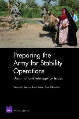 Preparing the Army for Stability Operations: Doctrinal and Interagency Issues (Paperback)