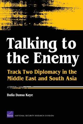 Talking to the Enemy: Track Two Diplomacy in the Middle East and South Asia (Paperback)
