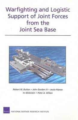 Warfighting and Logistic Support of Joint Forces from the Joint Sea Base (Paperback)