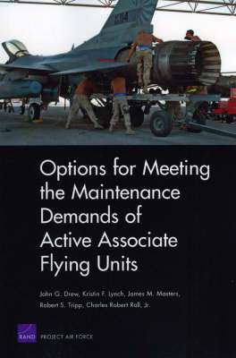 Options for Meeting the Maintenance Demands of Active Associate Flying Units (Paperback)