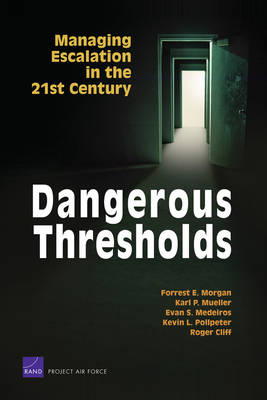 Dangerous Thresholds: Managing Escalation in the 21st Century (Paperback)