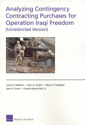 Analyzing Contingency Contracting Purchases for Operation Iraqi Freedom (Unrestricted Version) (Paperback)