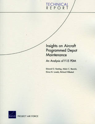 Insights on Aircraft Programmed Depot Maintenance: An Analysis of F-15 PDM (Paperback)