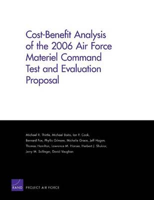 Cost-benefit Analysis of the 2006 Air Force Materiel Command Test and Evaluation Proposal (Paperback)