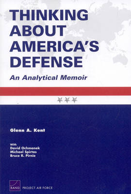 Thinking About America's Defense: An Analytical Memoir (Paperback)