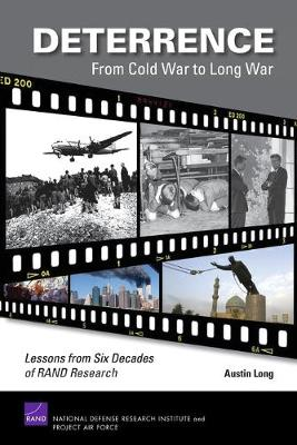Deterrence - from Cold War to Long War: Lessons from Six Decades of RAND Research (Paperback)