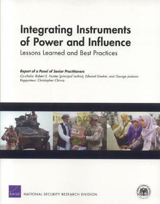 Integrating Instruments of Power and Influence: Lessons Learned and Best Practices (Paperback)