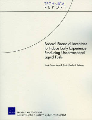 Federal Financial Incentives to Induce Early Experience Producing Unconventional Liquid Fuels (Paperback)