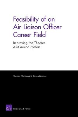 Feasibility of an Air Liaison Officer Career Field: Improving the Theater Air-ground System (Paperback)