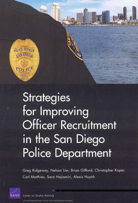 Strategies for Improving Officer Recruitment in the San Diego Police Department (Paperback)