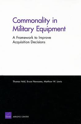 Commonality in Military Equipment: A Framework to Improve Acquisition Decisions (Paperback)