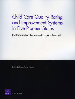 Child-care Quality Rating and Improvement Systems in Five Pioneer States: Implementation Issues and Lessons Learned (Paperback)
