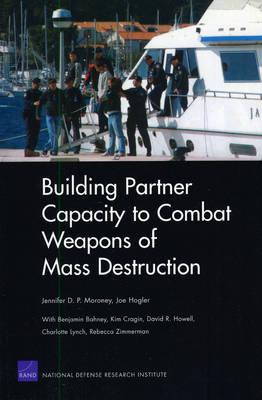 Building Partner Capacity to Combat Weapons of Mass Destruction (Paperback)