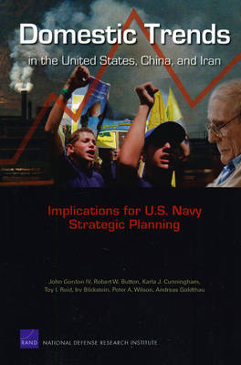 Domestic Trends in the United States, China, and Iran: Implications for U.S. Navy Strategic Planning (Paperback)
