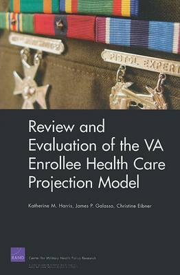 Review and Evaluation of the VA Enrollee Health Care Projection Model (Paperback)