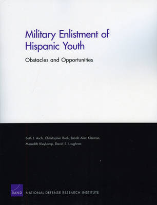 Military Enlistment of Hispanic Youth: Obstacles and Opportunities (Paperback)