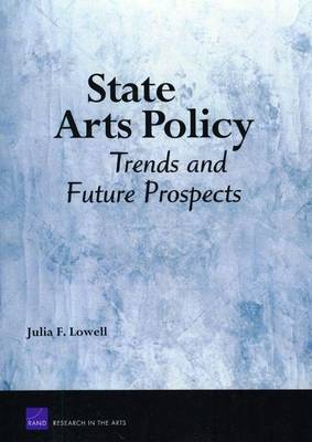 State Arts Policy: Trends and Future Prospects (Paperback)