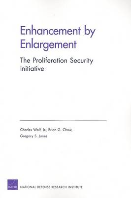 Enhancement by Enlargement: The Proliferation Security Initiative (Paperback)