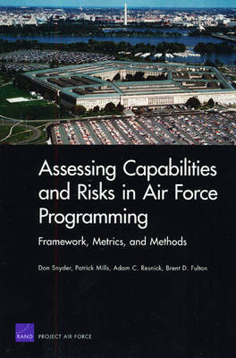 Assessing Capabilities and Risks in Air Force Programming: Framework, Metrics, and Methods (Paperback)